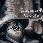 « Godefroy de Valvert, le chevalier félon »
